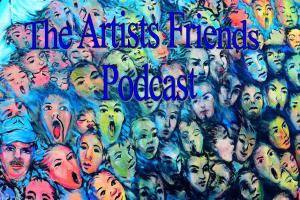 Artists Friends Podcast Episode One